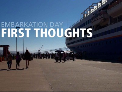 Embarkation Day – First Thoughts
