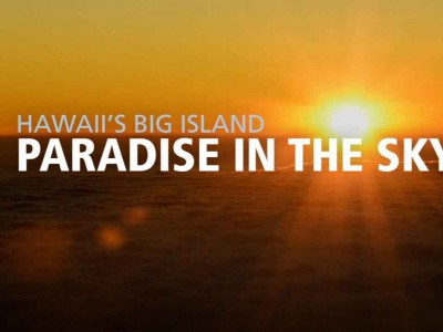 Hawaii's Big Island – Paradise in the Sky