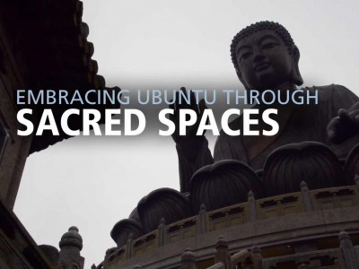 Embracing Ubuntu Through Sacred Spaces